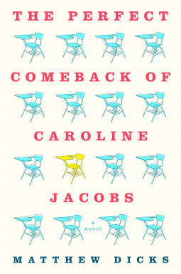 "Review of ""The Perfect Comeback of Caroline Jacobs: A Novel"" by Matthew Dicks"