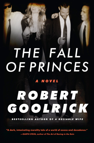 "Book Review of ""The Fall of Princes"" by Robert Goolrick"