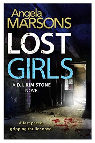 "Review of ""Lost Girls, DI Kim Stone #3)"" by Angela Marsons"