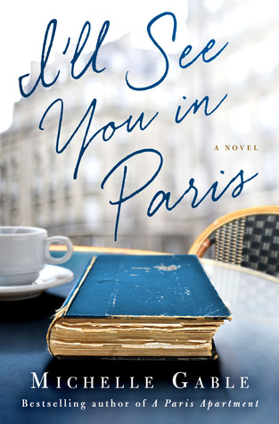 "Review of ""I'll See You in Paris"" by Michelle Gable"