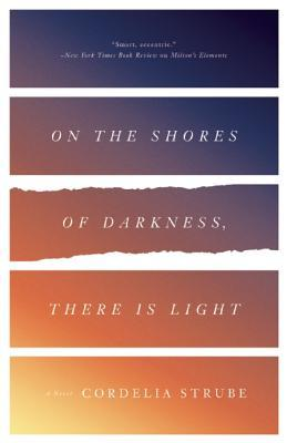 "Review of ""On the Shores of Darkness, There is Light"" by Cordelia Strube"