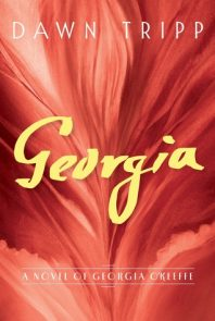 "Review of ""Georgia: A Novel of Georgia O'Keeffe"" by Dawn Tripp"