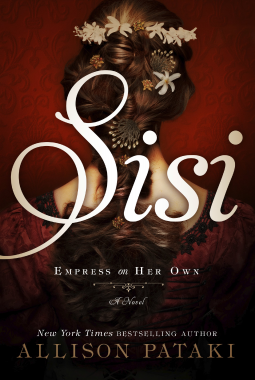 "Review of ""Sisi: Empress on Her Own"" by Allison Pataki"