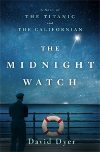 """Review of """"The Midnight Watch: A Novel of the Titanic and Californian"""" by David Dyer"""