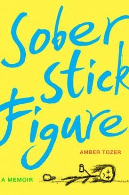 Review of Sober Stick Figure: A Memoir by Amber Tozer
