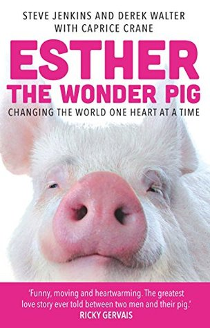 "Review of ""Esther the Wonder Pig"" by Steve Jenkins and Derek Walter with Caprice Crane"