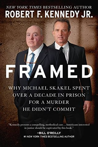 Review of Framed: Why Michael Skakel Spent Over a Decade in  Prison For a Murder He Didn't Commit by Robert F. Kennedy Jr.