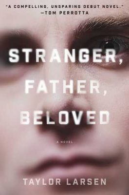 "Review of ""Stranger, Father, Beloved"" by Taylor Larsen"