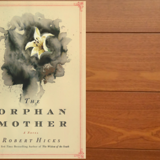 "Review of ""The Orphan Mother"" by Robert Hicks"