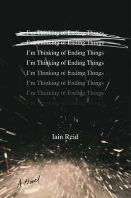 "Review of ""I'm Thinking of Ending Things"" by Iain Reid"