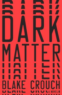 "Review of ""Dark Matter"" by Blake Crouch"