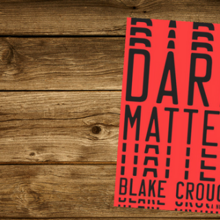 """Review of """"Dark Matter"""" by Blake Crouch"""