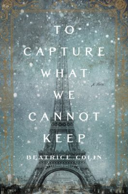 Review of To Capture What We Cannot Keep by Beatrice Colin