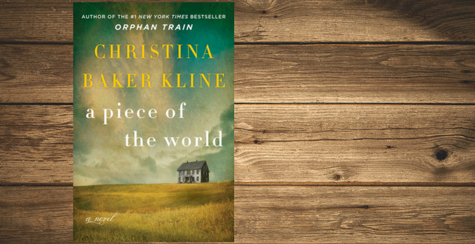 Blog Tour: A Piece of the World by Christina Baker Kline