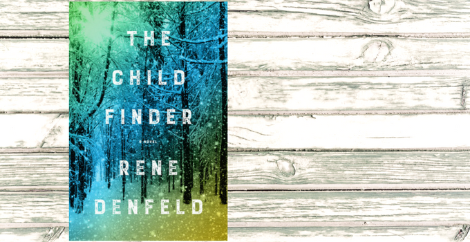 Review: The Child Finder by Rene Denfeld