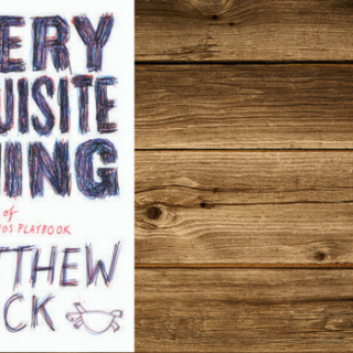 Throwback Thursday: Every Exquisite Thing by Matthew Quick