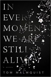 Blog Tour and Giveaway: In Every Moment We Are Still Alive