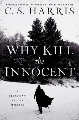 First Chapter/First Paragraph: Why Kill the Innocent by C.S. Harris