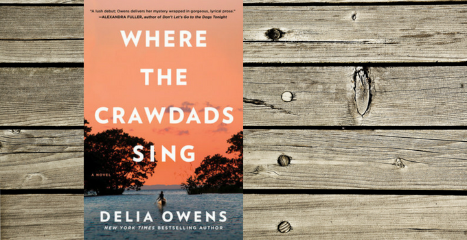 First Chapter/First Paragraph: Where the Crawdads Sing by Delia Owens