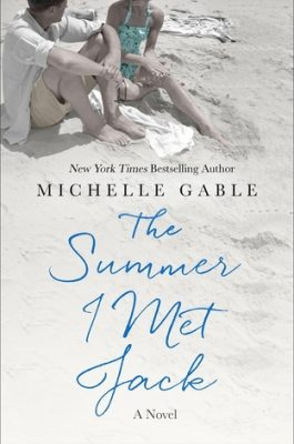 Review and Giveaway: The Summer I Met Jack by Michelle Gable