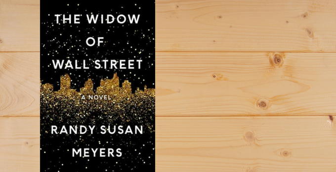 Review: The Widow of Wall Street by Randy Susan Meyers
