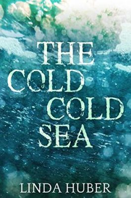 Blog Tour and Review: The Cold Cold Sea by @LindaHuber19 #LoveBooksGroupTours