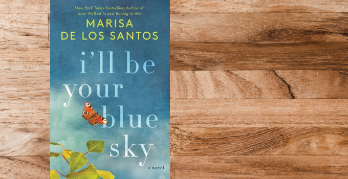 Blog Tour: I'll Be Your Blue Sky by Marisa de los Santos