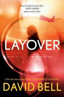 Blog Tour and Giveaway: Layover by David Bell