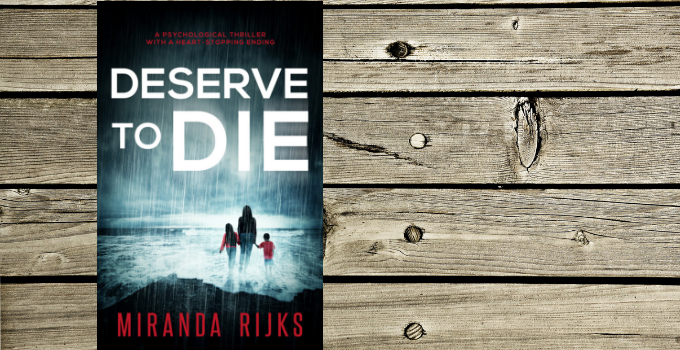 Blog Tour: Deserve to Die by Miranda Rijks
